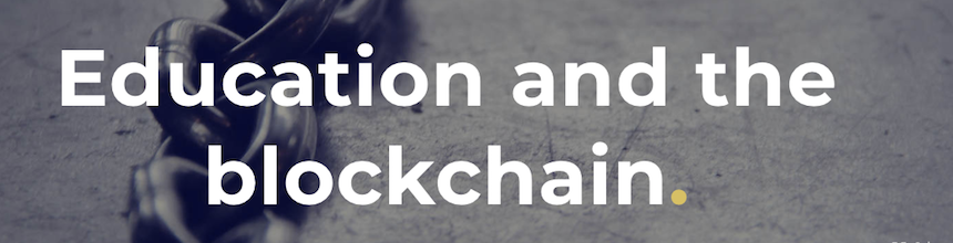 "Gray chain in the background, text reads ""Education and the Blockchain"""