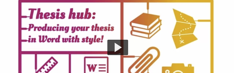 Thesis hub: producing your thesis in Word with style